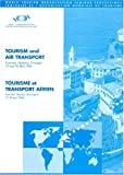 Tourism and Air Transport (Contains papers in English and French) (World Tourism Organization Seminar Proceedings) (French Edition)