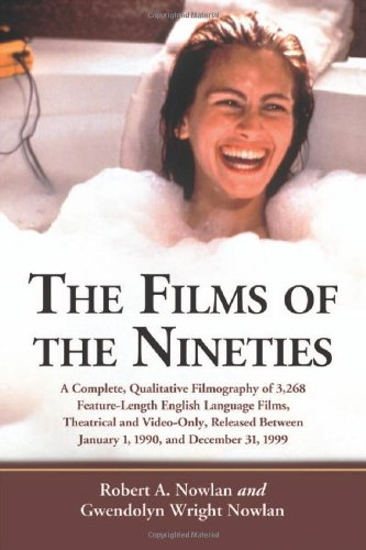 The Films of the Nineties: A Complete, Qualitative Filmography of Over 3000 Feature-Length English Language Films, Theat
