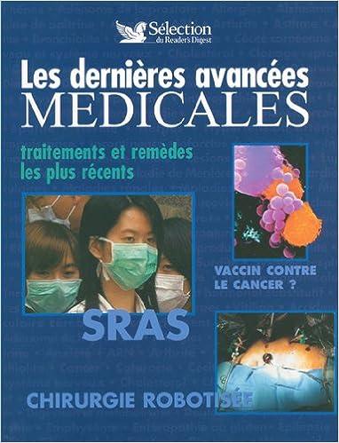 Lire en ligne Les dernières avancées médicales : Traitements et remèdes les plus récents pdf, epub