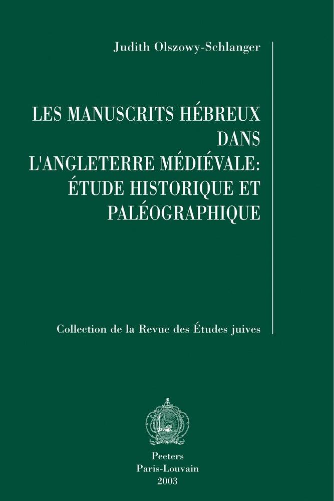 Download Les manuscrits hebreux dans l'Angleterre medievale: etude historique et paleographique (Collection de la Revue des Etudes Juives) pdf