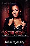 Scorned: Vampire Hunted #1: A LeKrista Scott, Vampire Hunted novel