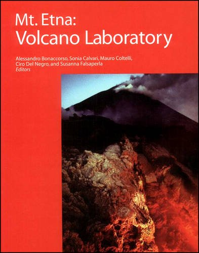 Mt. Etna: Volcano Laboratory (Geophysical Monograph Series)