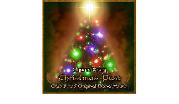 Christmas Past Carols And Original Piano Music By Sharon Drury On