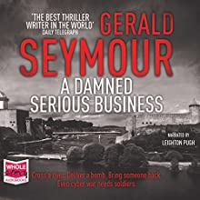 A Damned Serious Business Audiobook by Gerald Seymour Narrated by Leighton Pugh