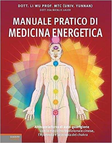 Manuale pratico di medicina energetica.