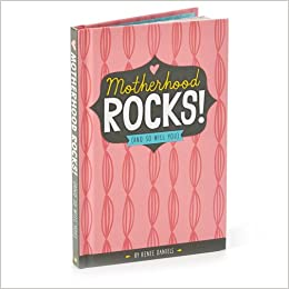 Hallmark Gift Book: Motherhood Rocks! (And So Will You): Amazon ...