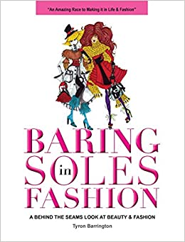5dafbc1a3dfaa Baring Soles in Fashion: A Behind the Seams Look at Beauty & Fashion ...