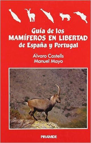 Guía de los mamíferos en libertad de España y Portugal Ciencias ...