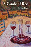 img - for A Carafe of Red by Gerald Asher (2012-02-07) book / textbook / text book