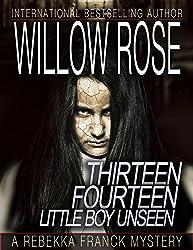 Thirteen, Fourteen ... Little boy unseen (Rebekka Franck Book 7)
