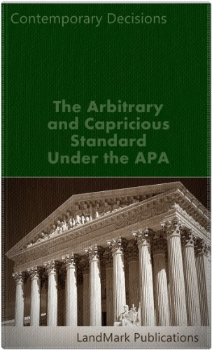 The Arbitrary and Capricious Standard Under the APA (Litigator Series)