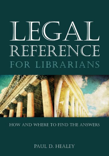 Legal Reference for Librarians: How and Where to Find the Answers by Amer Library Assn Editions