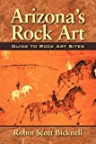 Arizona's Rock Art: Guide to Rock Art Sites
