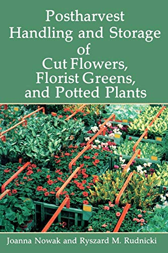 Postharvest Handling and Storage of Cut Flowers, Florist Greens, and Potted Plants ()