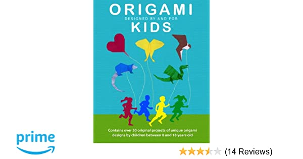 Origami Kids 32 Projects Designed By And For Kids Jc Nolan