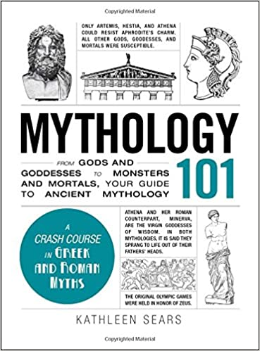 mythology 101 from gods and goddesses to monsters and mortals your
