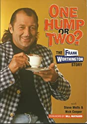 One Hump or Two? The Frank Worthington Story