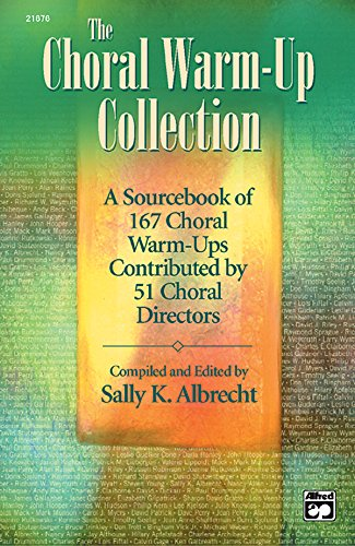 The Choral Warm-Up Collection: A Sourcebook of 167 Choral Warm-Ups Contributed by 51 Choral Directors, Comb Bound Book