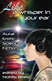 Like a Whisper In Your Ear: Aural Erotic Science Fiction