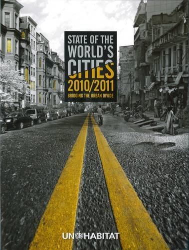 State of the World's Cities 2010/11: Cities for All, Bridging the Urban Divide