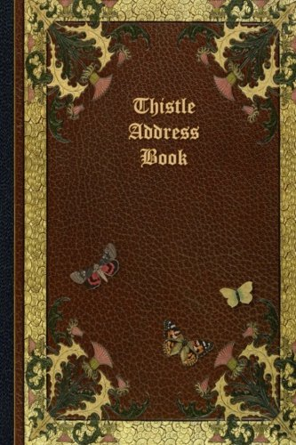 Thistle Address Book: Full Colour Illustrated 6x9 with Birthday Planner & Security Password list (Thistle leather look cover set of Journals Planners Diaries Notebooks Paperback Matte Finish Cover)
