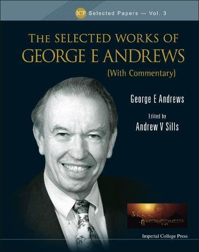 Selected Works of George E Andrews: With Commentary (ICP Selected Papers)