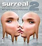 Surreal Digital Photography 2: More Digital Trickery for Photographers: No. 2