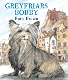 Greyfriars Bobby by Ruth Brown front cover