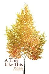 A Tree Like This: Poems Paperback