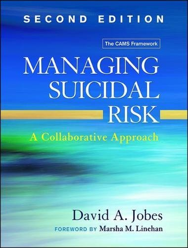 Managing Suicidal Risk, Second Edition: A Collaborative Approach by The Guilford Press