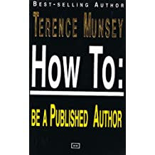 HOW TO: BE A PUBLISHED AUTHOR