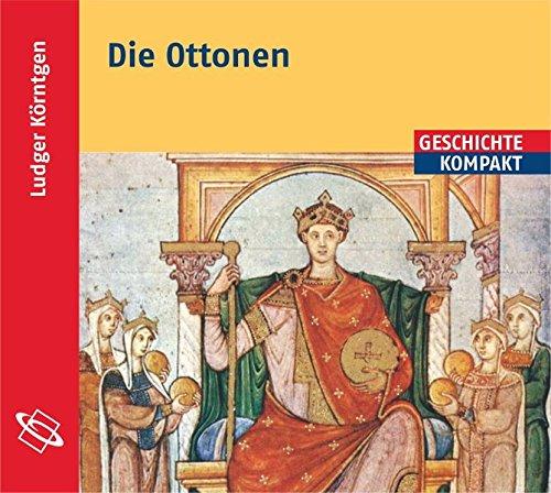 """Die Ottonen: Aus dem Buch """"Ottonen und Salier"""""""