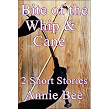 Bite of the Whip and Cane