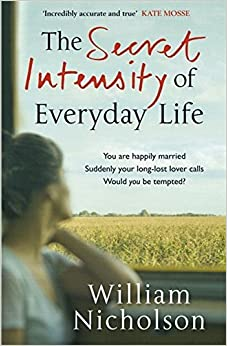 Book The Secret Intensity of Everyday Life by William Nicholson (2010-05-27)