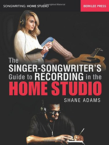 Singers Guide (The Singer-Songwriter's Guide to Recording in the Home Studio (Songwriting: Home Studio))