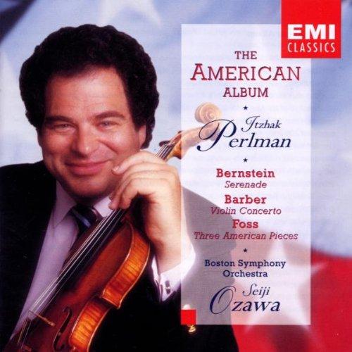 The American Album: Bernstein - Serenade / Barber: Violin Concerto / Foss: Three American Pieces by EMI