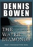 The Water Diamonds, Dennis Bowen, 0988184109