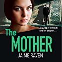 The Mother Audiobook by Jaime Raven Narrated by Genevieve Swallow, Kris Dyer