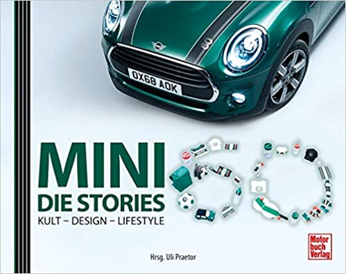 Mini - Die Stories: Kult, Design, Lifestyle