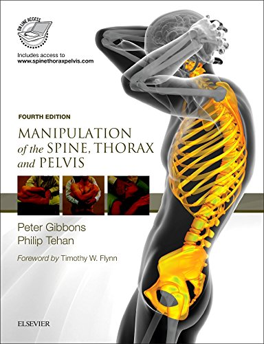 Manipulation of the Spine, Thorax and Pelvis: with access to www.spinethoraxpelvis.com, 4e -  Peter Gibbons MB  BS  DO  DM-Smed  MHSc, 4th Edition, Hardcover