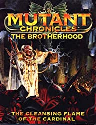 MUTANT CHRONICLES - THE BROTHERHOOD (THE CLEANSING FLAME OF THE CARDINAL)