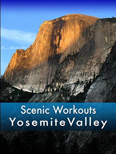 Scenic Workouts Yosemite Valley