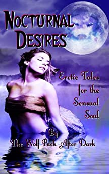Nocturnal Desires: Erotic Tales for the Sensual Soul by [WPaD, Towe, Camille, LaHore, Gypsy, Kemp, J Harrison, Tanzo, Daniel E., Tackett, Nathan, Reid, S.A., Veil, Veronica, Bolster, Hollie]