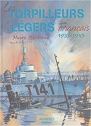 Les torpilleurs légers français 1937-1945 : Les torpilleurs de 610 tonnes de type La Melpomène et les torpilleurs de 1010 tonnes de type Le Fier