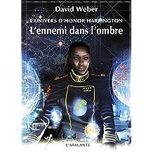 L'Ennemi dans l'ombre: Honor Harrington Universe - Saganami, T2 (La Dentelle du Cygne) (French Edition)