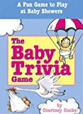 The Baby Trivia : A Fun Game to Play at Baby Showers