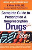 The 2001 Complete Guide to Prescription and Nonprescription Drugs 2001, H. Winter Griffith and Stephen Moore, 039952634X