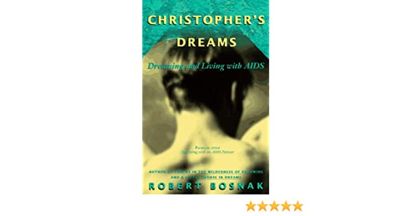 christophers dreams dreaming and living with aids