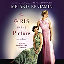 The Girls in the Picture: A Novel Audiobook by Melanie Benjamin Narrated by Kimberly Farr