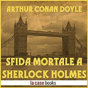 Sfida mortale a Sherlock Holmes Hörbuch